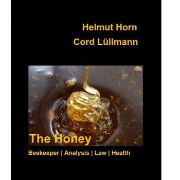 Book The Honey by Helmut Horn and Cord Lüllmann, Beekeeping, Analysis, Law, legal requiremetns, Health
